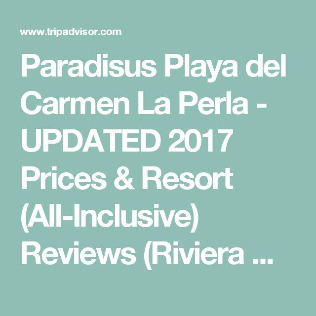 Paradisus Playa del Carmen La Perla - UPDATED 2017 Prices & Resort (All-Inclusive) Reviews (Riviera Maya, Mexico) - TripAdvisor