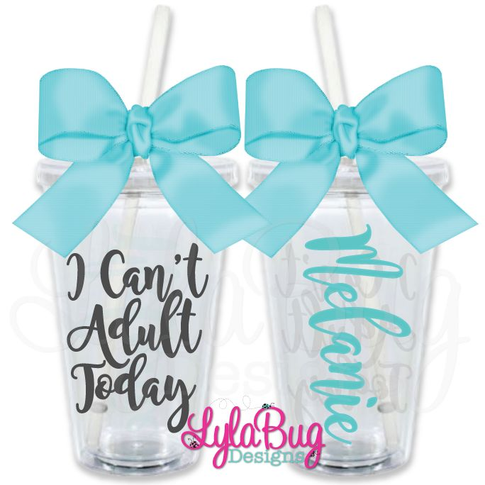 I Can't Adult Today Personalized Tumbler