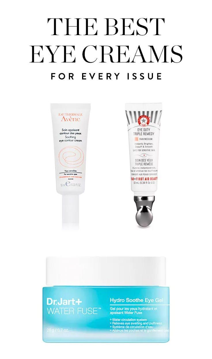 Best Eye Cream 2020 The Best Eye Creams for Crow's Feet, Puffiness and Every Other