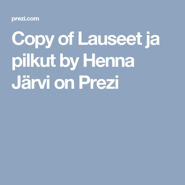 Copy of Lauseet ja pilkut by Henna Järvi on Prezi