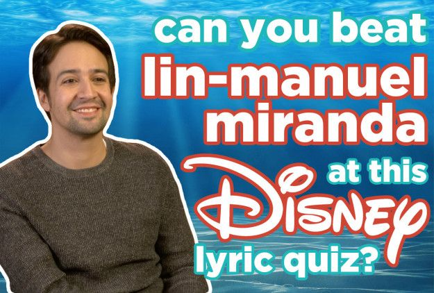 Can You Beat Lin-Manuel Miranda At This Disney Lyric Quiz. I got 10 out of 12!