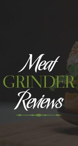 BEST MEAT GRINDER REVIEWS 2017