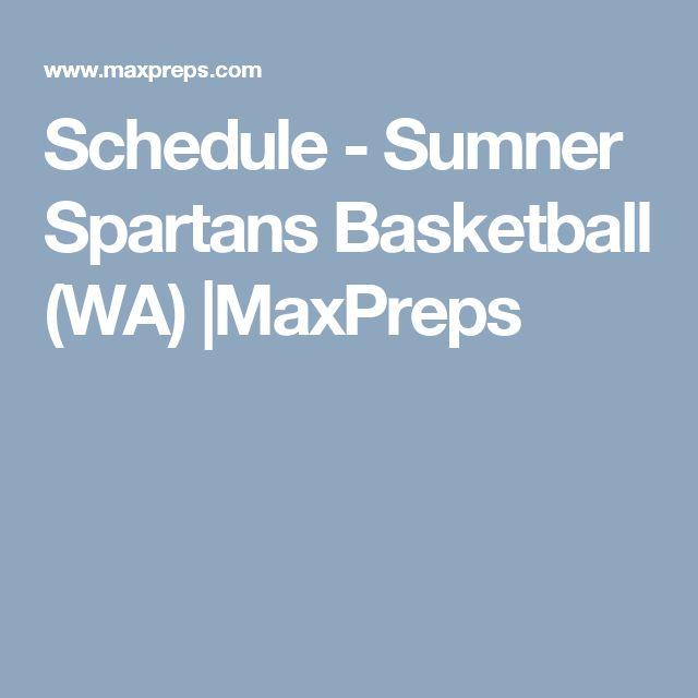 Schedule - Sumner Spartans Basketball (WA) |MaxPreps