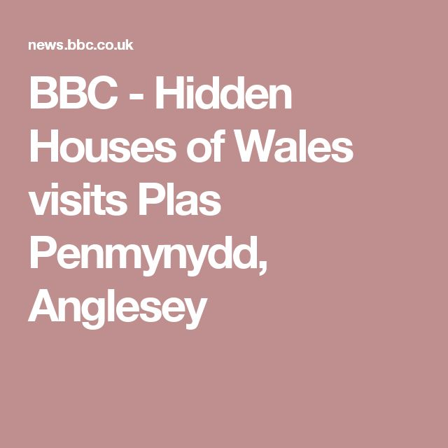 BBC - Hidden Houses of Wales visits Plas Penmynydd, Anglesey