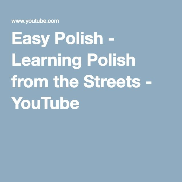 Easy Polish - Learning Polish from the Streets - YouTube (playlist)