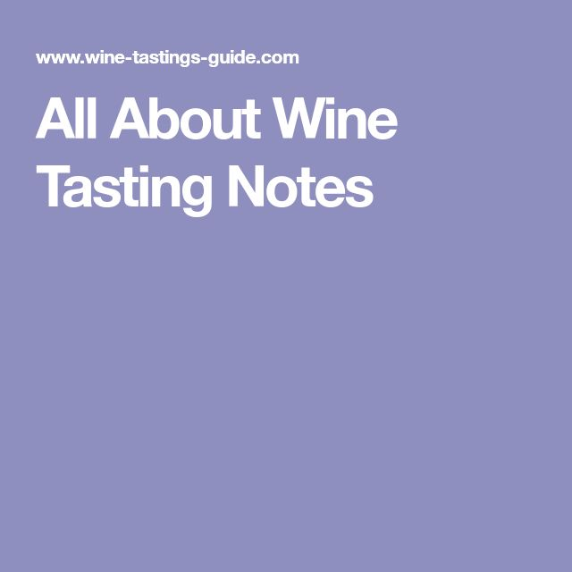 All About Wine Tasting Notes