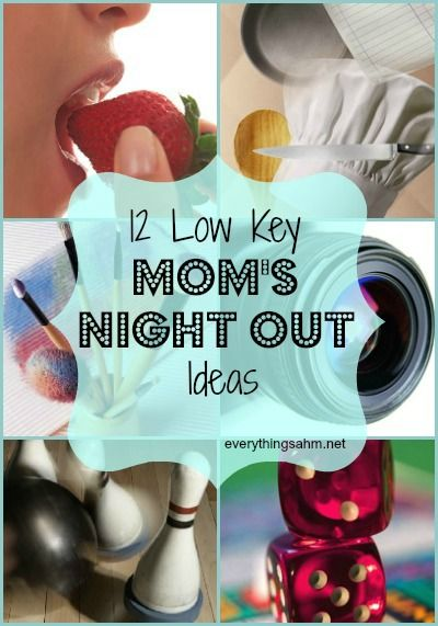 12 Low Key Moms Night Out Ideas Collage