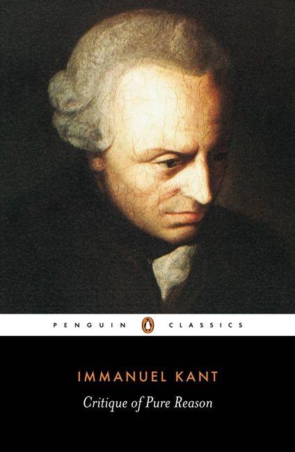 Critique of Pure Reason -- Immanuel Kant.