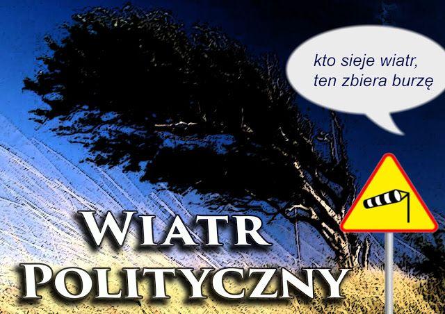 Gra polityczna: Siał chłop wiatr, a burza go zmiotła. I tyle go wi...