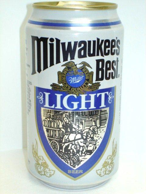 Milwaukee S Best Light Beer Beer Is Yummy Pinterest