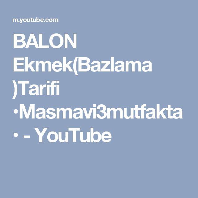 BALON  Ekmek(Bazlama )Tarifi •Masmavi3mutfakta• - YouTube