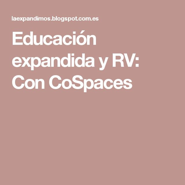 Educación expandida y RV: Con CoSpaces