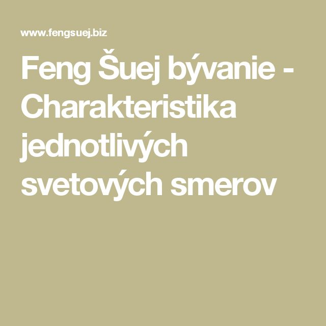 Feng Šuej bývanie - Charakteristika jednotlivých svetových smerov