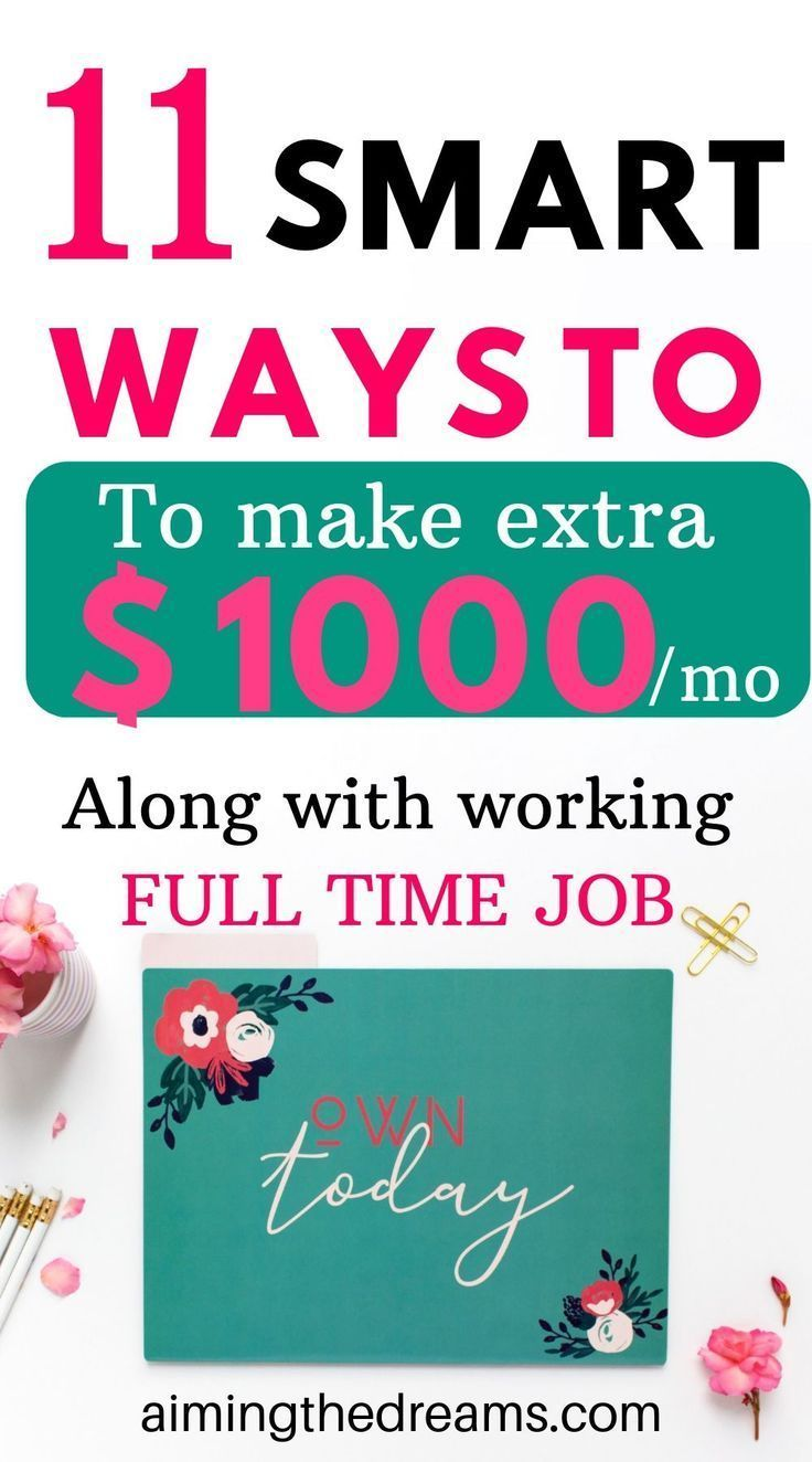 11 smart ways to make money while working full time job – Business Resources