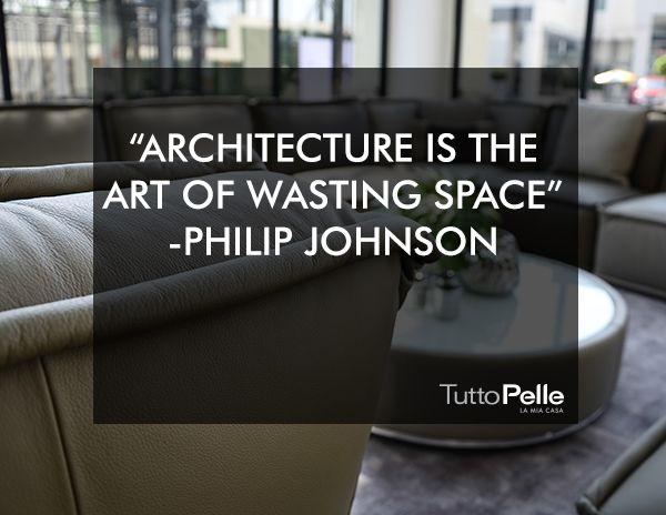 """""""La arquitectura es el arte de gastar el espacio"""". Philip Johnson. VISITA TUTTO PELLE LA MIA CASA, una experiencia única. bit.ly/Tutto_Pelle  #TuttoPelle#LAMIACASA#Piel#lujo#Confort#Elegancia #interiorismo #diseño"""