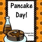 $Take a break from the regular routine and have a pancake day! All activities are common core!  Included:  suggested book list  activites list  pancake ...