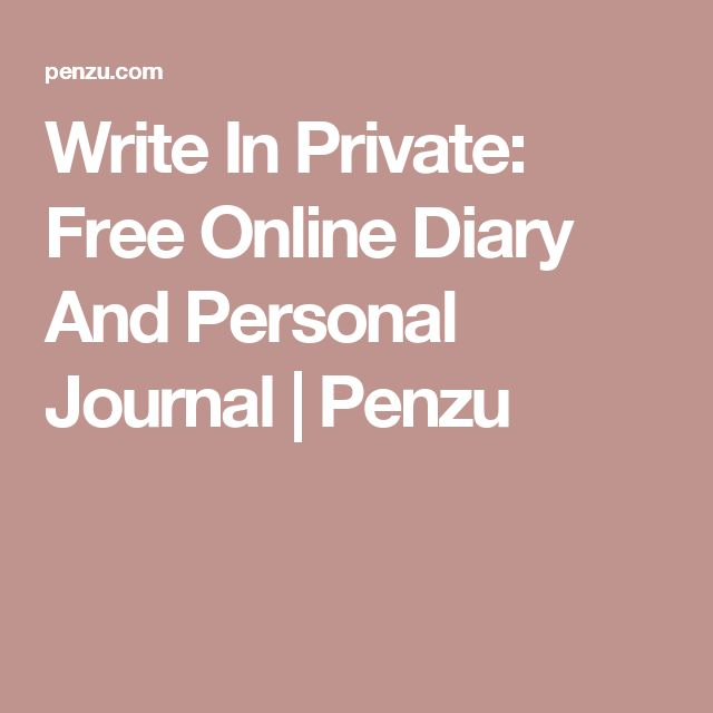 Write In Private: Free Online Diary And Personal Journal | Penzu