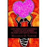 COTTON CANDY COATED CHOCOLATE KISSES Black Gay Love Poems - Malcolm O. Varner. A contemporary poetry book that celebrates the romantic and sensual expressions of Black same-gender-loving men. Using vivid imagery from everyday life, the book validates the diverse love expressions of Black same-gender-loving men.