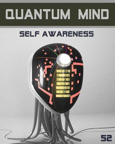 Quantum Mind Self Awareness - STEP 52