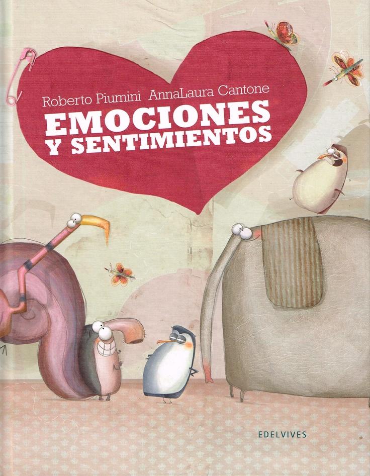 Emociones y sentimientos, de Roberto Piumini y AnnaLaura Cantone: Para comprender nuestros sentimientos, este divertido catálogo de emociones en verso. 8,50 euros. http://www.veniracuento.com/