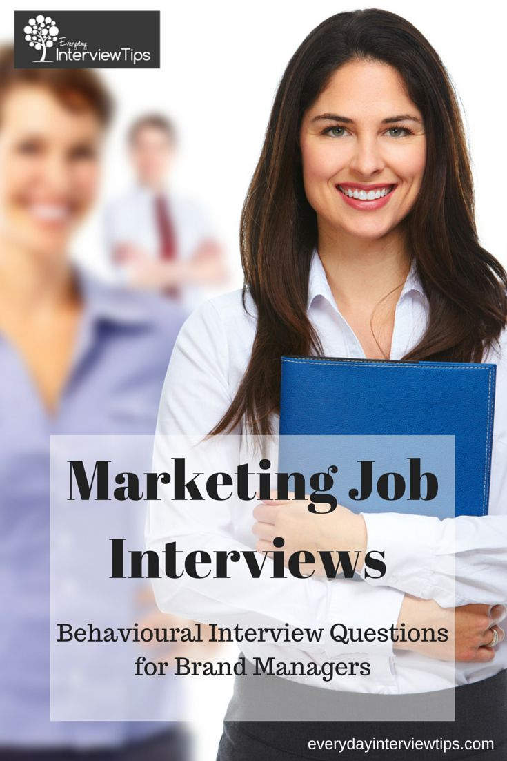 best ideas about marketing interview questions behavioral interview questions for brand managers everydayinterviewtips com
