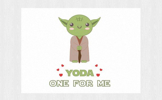 Yoda One For Me Valentine S Day Card Pdf Diy Printable 6x4 Inch