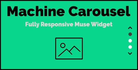 Machine Carousel - Responsive Muse Widget . If You use Adobe Muse To Create Your WebSite           Machine Carousel           will help you to create the next generation of sliders, using the CSS3 transitions, By Machine Carousel You Will Can to Choose Between Animations, you Also Will Be Able To Change Animation Duration, Change