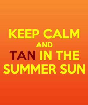 keep calm & tan