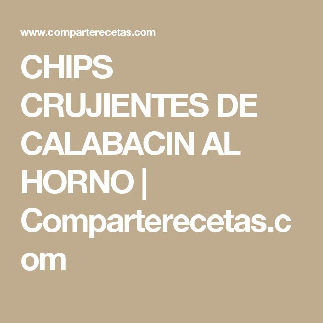 CHIPS CRUJIENTES DE CALABACIN AL HORNO   Comparterecetas.com