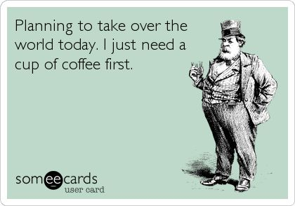 Exceptional Funny Coffee Quote | From Steph Wanamaker   Google+ #funnycoffee  #funnyecard #coffee #