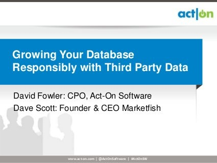 Growing Your Database Responsibly With Third Party Data by Act-On Software, via Slideshare
