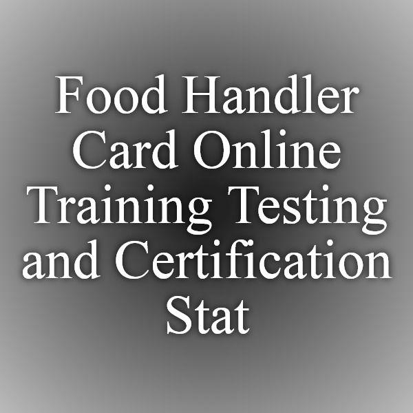 Food Handler Card Online Training Testing and Certification - StateFoodSafety™ - Food Handler, Alcohol Server, Bloodborne Pathogen Training and Food Manager Training