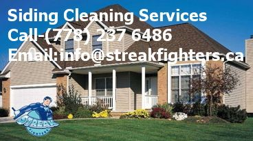 Siding Cleaning call (778) 237-6486 at Streak Fighters offering Residential siding cleaning service designed to maintain the look appeal of your home's exterior and vinyl siding Vancouver. Siding Cleaning by professionals in less time with high training in Cleaning Services with best equipments to all over Canada including cities of Vancouver