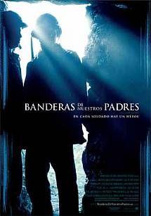 Banderas de nuestros padres (2006) Título original: Flags of Our Fathers (EE.UU.) Género: Películas > Acción / Drama / Historia / Bélico Director: Clint Eastwood. Duración: 132 minutos.