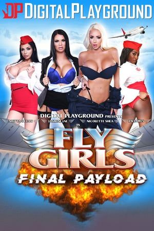 Watch Fly Girls: Final Payload (2017) Streaming Movies Download 21 Cinema Movies …