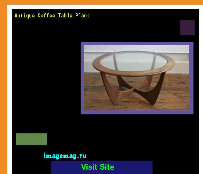 Antique Coffee Table Plans 140948 - The Best Image Search