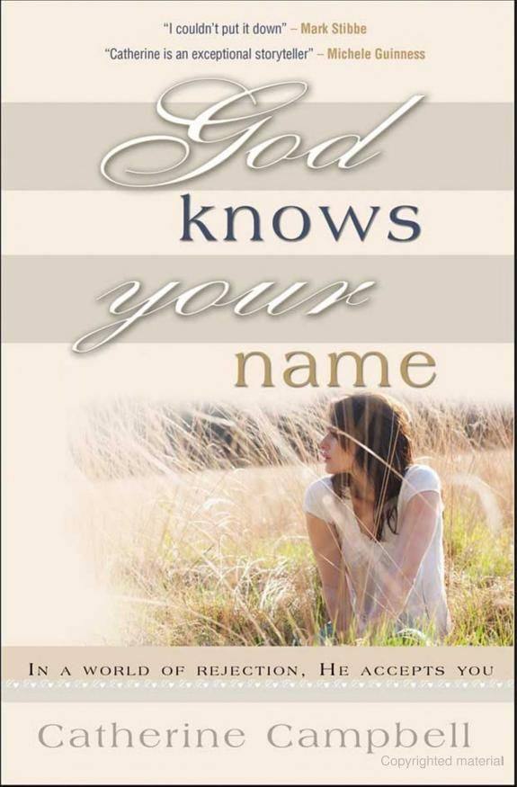 God Knows Your Name In A World Of Rejection He Accepts You