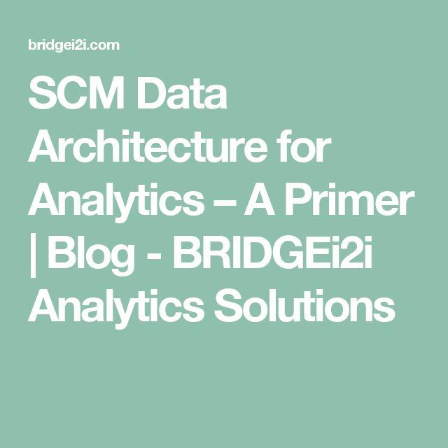 SCM Data Architecture for Analytics – A Primer | Blog - BRIDGEi2i Analytics Solutions