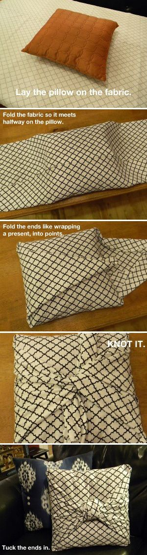 No-Sew Pillow Cover This would be a great idea for decorating for holidays rather than buying new sets of pillows!