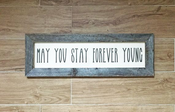 22.5x7.5 May You Stay Forever Young Sign by lovingLeighYours