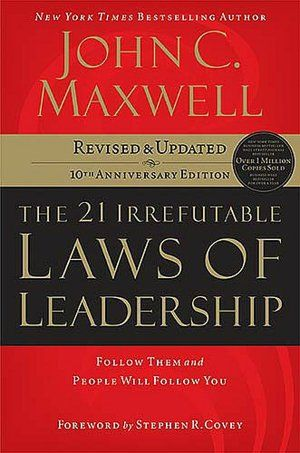 might be reading this soon. :) The 21 Irrefutable Laws of Leadership: Follow Them and People Will Follow You