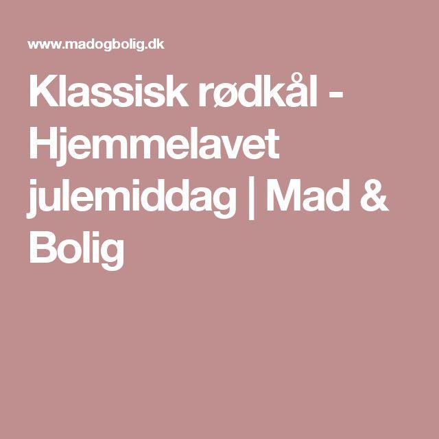 Klassisk rødkål - Hjemmelavet julemiddag | Mad & Bolig
