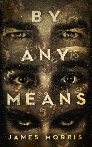 By Any Means by James Morris: #BookBlitz with Excerpt & Giveaway. The Genre Minx Book Reviews.