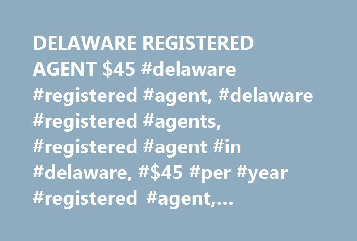DELAWARE REGISTERED AGENT $45 #delaware #registered #agent, #delaware #registered #agents, #registered #agent #in #delaware, #$45 #per #year #registered #agent, #delaware #agent http://portland.remmont.com/delaware-registered-agent-45-delaware-registered-agent-delaware-registered-agents-registered-agent-in-delaware-45-per-year-registered-agent-delaware-agent/  # THIS CLIENT'S LAWSUIT was immediately scanned into their online account. The client and their lawyer had access to an 11 pound…