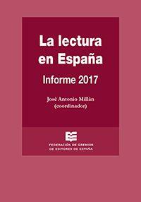 Informe sobre a Lectura 2017, coordinado por José Antonio Millán.  http://www.fge.es/lalectura/docs/La_Lectura_en_Espana.pdf