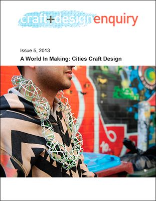 craft + design enquiry journal: A World In Making: Cities Craft Design