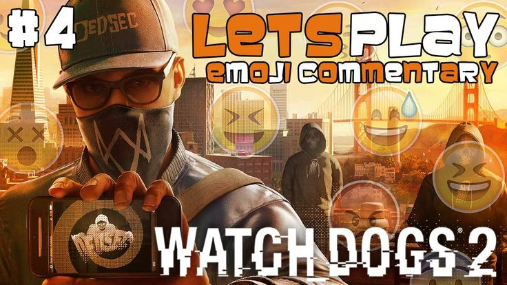 I am the Great Cornholio! - Let's Play: Watch_Dogs 2 #4 w/Emoji Commentary