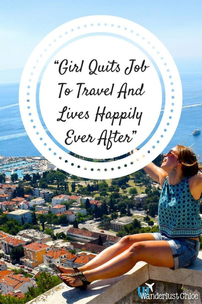 Girl Quits Job To Travel And Lives Happily Ever After ...because life isn't a…