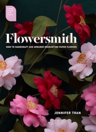 Flowersmith : Jennifer Tran : 9781743792919   Let Flowersmithbe your crafting companion through the wonderful world of paper flowers. This is the definitive guide to handcrafting and arranging true-to-life paper flowers.