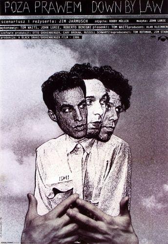 Down By Law / Poza prawem Original Polish movie poster film, USA director:  Jim Jarmusch actors: Tom Waits, John Lurie, Roberto Benigni designer: Andrzej Klimowski year: 1991 size: B1